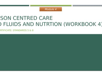 Care Certificate Standards 5 and 8: Person Centred Care and Fluids and Nutrition