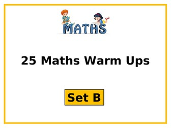 Year 3 or Year 4 Maths: 25 Warm Up or Plenary Activities (Set B)