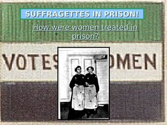 Women's Experience in Prison as Suffragettes - Cat and Mouse Act