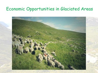 Economic Opportunities - AQA GCSE - Glacial Landscapes