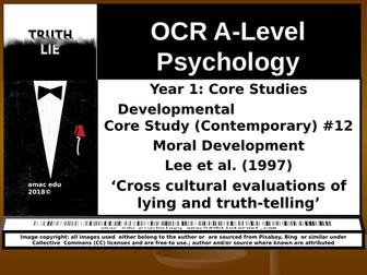 OCR A-Level Psychology: Core Study #12 Moral Development, Lee et al. (1997) 'Evaluations of lying an