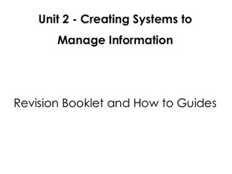 BTEC Unit 2 - Creating systems to manage information revision booklet ***UPDATED***