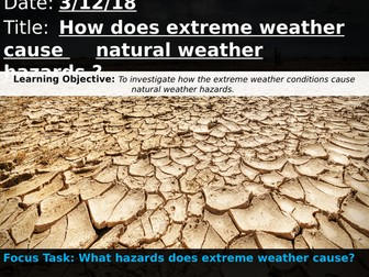 OCR A 9-1 GCSE: How does extreme weather cause natural weather hazards ?