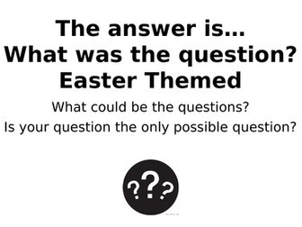 What Was The Question? Easter Theme