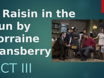 A Raisin in the Sun Act 3 - Detailed analysis of the ending of the play.