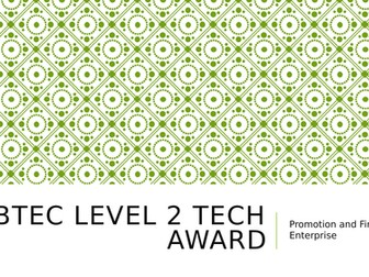 BTEC Level 2 Tech Award in Enterprise:  Unit 3- Promotion and Finance for Enterprise