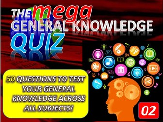 The MEGA General Knowledge Pub Quiz #2 (50 Questions) Form Tutor Time Settler End of Term
