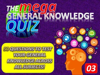 The MEGA General Knowledge Pub Quiz #3 (50 Questions) Form Tutor Time Settler End of Term