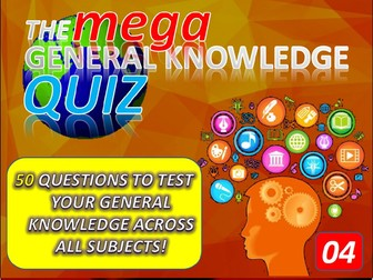 The MEGA General Knowledge Pub Quiz #4 (50 Questions) Form Tutor Time Settler End of Term