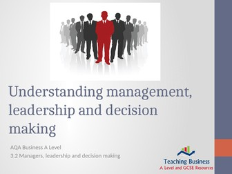 AQA Business - Understanding Management, Leadership and Decision Making