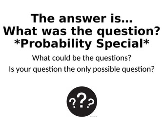 What Was The Question? - Probability Special