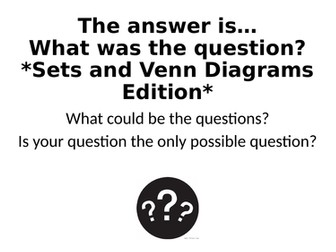 What Was The Question? - Sets and Venn Diagrams Special