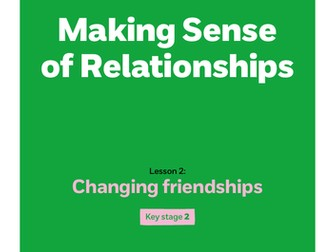 Key stage 2: Lesson plan 2 - Changing friendships