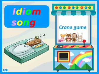 Idiom song.  Crane game.