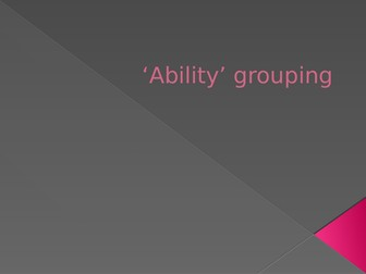 Removal of ability grouping - Powerpoint for staff meeting