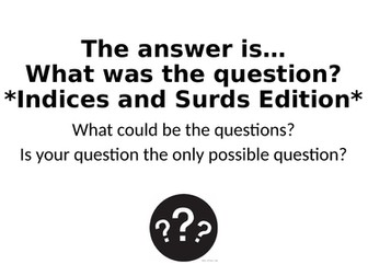 What Was The Question? - Indices and Surds Special
