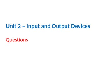 IGCSE Cambridge ICT – Section 2 – Input and Output Devices
