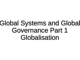 NEW A-Level Geography: Global Systems and Global Governance