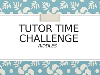 Tutor Time Challenge - Riddles