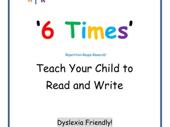 6 Times: A Dyslexia Friendly Reading and Writing Manual