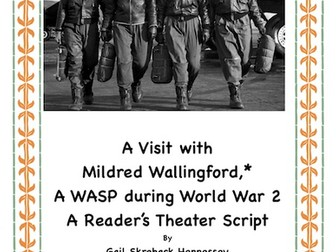 World War 2: Female Pilots(WASP) A Reader's Theater Script