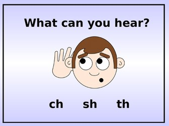 Phonics: What sound can you hear (ch? sh? th?)