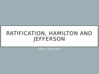 Edexcel GCSE America 1783-1877): Ratification, Hamilton and Jefferson