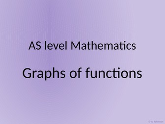 A level AS Mathematics Graphs of functions and transformations
