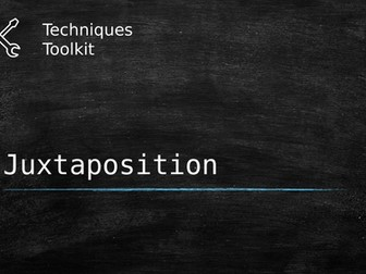 Juxtaposition – Techniques Toolkit – Worksheet and PowerPoint