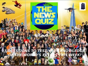 The News Quiz 6th - 13th May 2019 Form Tutor Time Current Affairs Topical Settler Starter