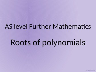 AS level Further Maths Roots, Summations, method of differences, cubic and quartic inequalities