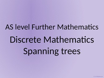 AS level Further Maths Discrete – Spanning trees Prims, Kruskals