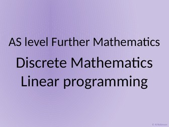 AS level Further Maths Discrete – Linear programming