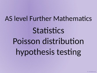 AS level Further Maths Statistics – Poisson distribution hypothesis testing and errors