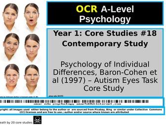 OCR A-Level Psychology: Core Study #18 Understanding disorders , Baron-Cohen et al (1997) Autism