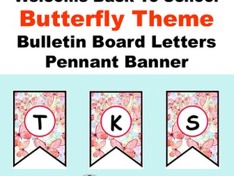 Welcome Back To School, Butterfly Theme, Bulletin Board Letters, Pennant Banner