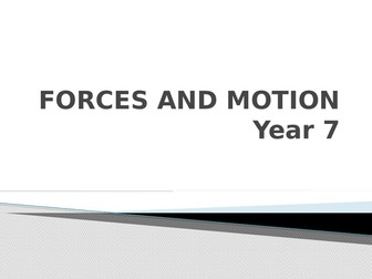 FORCES AND MOTION YEAR 7