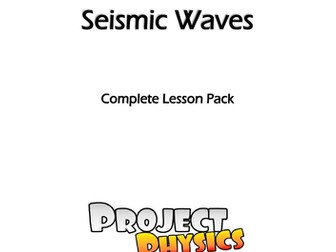 GCSE Physics Seismic Waves Complete Lesson Pack (with Modelling Practical)
