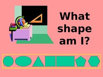 **What Shape Am I?**