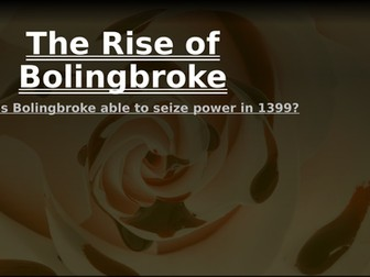 Lancastrian depth study 1: The rise of Bolingbroke