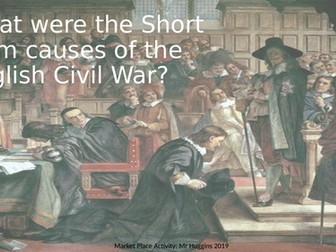 Market Place Activity - Short Term Causes of the English Civil War
