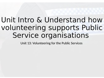 Level 2 NQF - Unit 13 Volunteering for the Public Services Learning outcome A