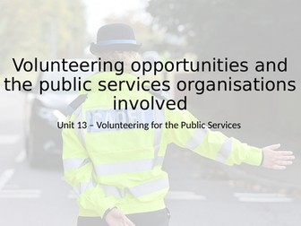 Level 2 NQF Public Services - Unit 13 Volunteering for the Public Services Learning Outcome B