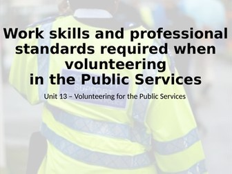 Level 2 NQF Public Services - Unit 13 Volunteering for the Public Services Learning Outcome D