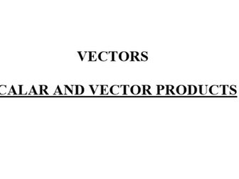 Vectors_Scalar and Vector Products_IBO_HL_Topical Questions