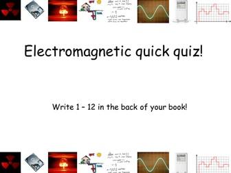 Electromagnetic Quiz
