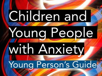 Young Person's Guide to Anxiety