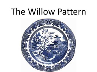 The Willow Pattern- Introduction lesson