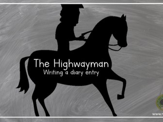 The Highwayman - write a diary entry