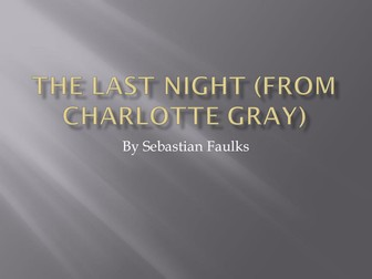 The Last Night - Charlotte Gray Extract Notes